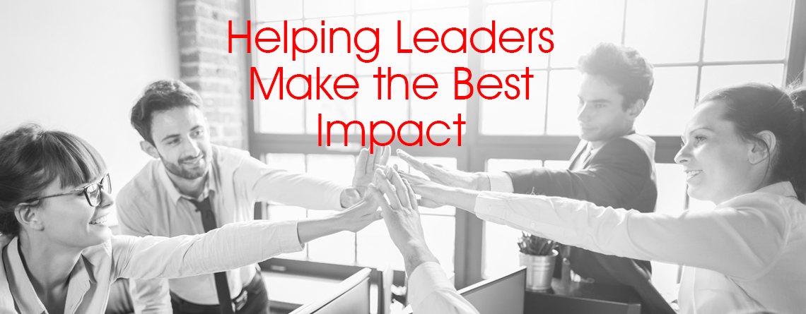 Helping Leaders Make the Best Impact